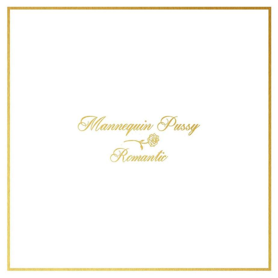 Mannequin Pussy –Romantic